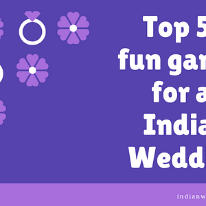 Top 50 fun games to play in an Indian wedding