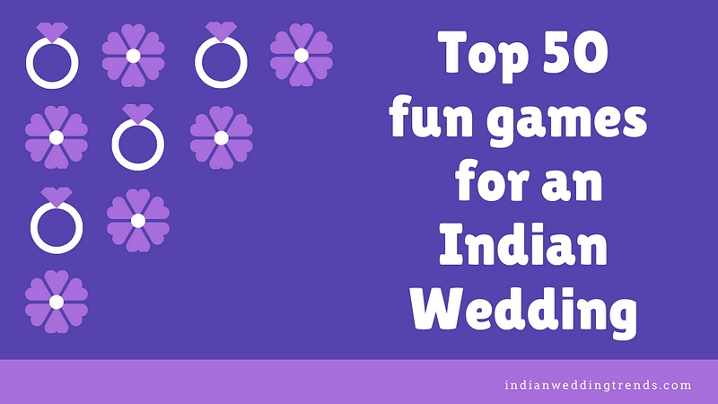 50 games for couples and guests in an Indian wedding