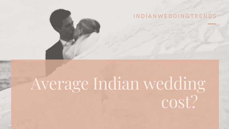 Wedding cost calculator | How much does an average Indian wedding cost?