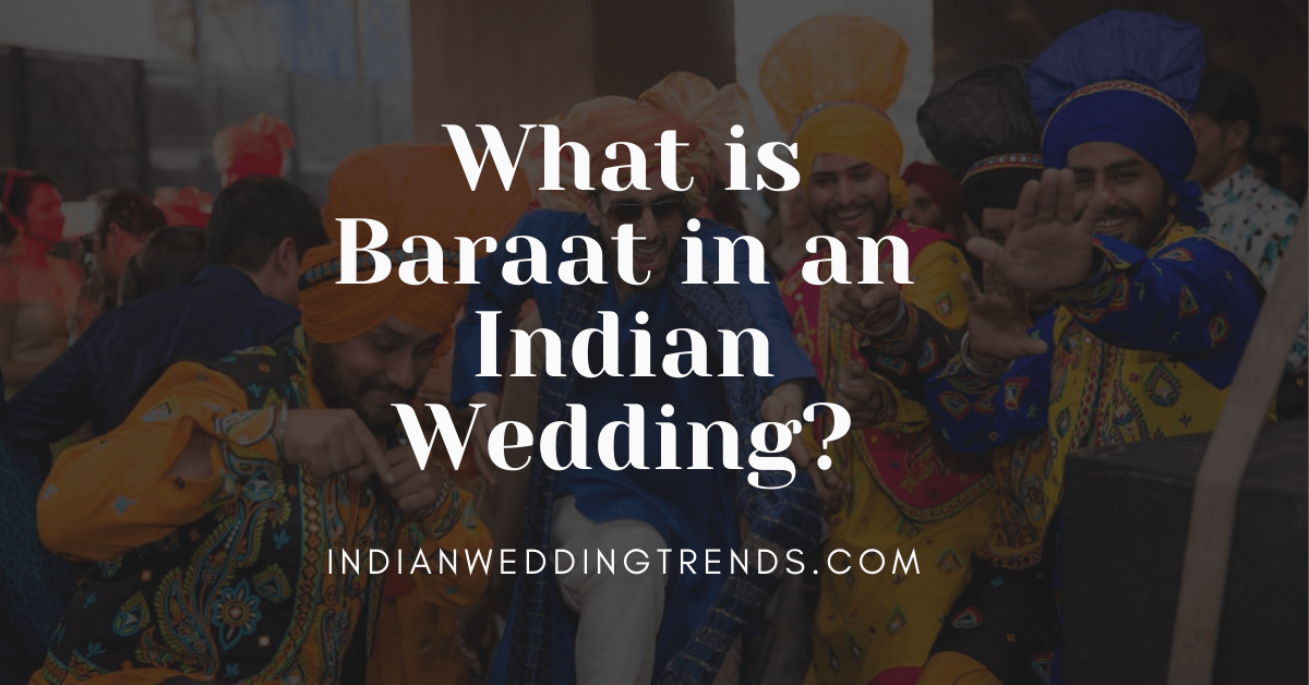 What is Baraat is an Indian Wedding?
