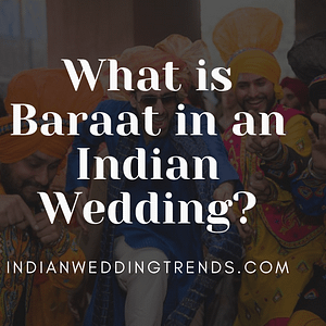 What is Baraat in an Indian Wedding?